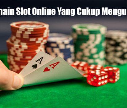 Tips Bermain Slot Online Yang Cukup Menguntungkan