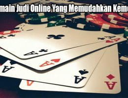 Trik Bermain Judi Online Yang Memudahkan Kemenangan